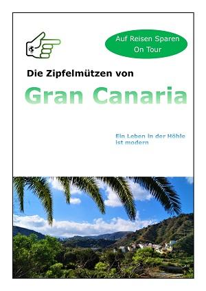 Die Zipfelmützen von Gran Canaria: Ein Leben in der Höhle ist modern (Auf Reisen Sparen on Tour, Band 2)